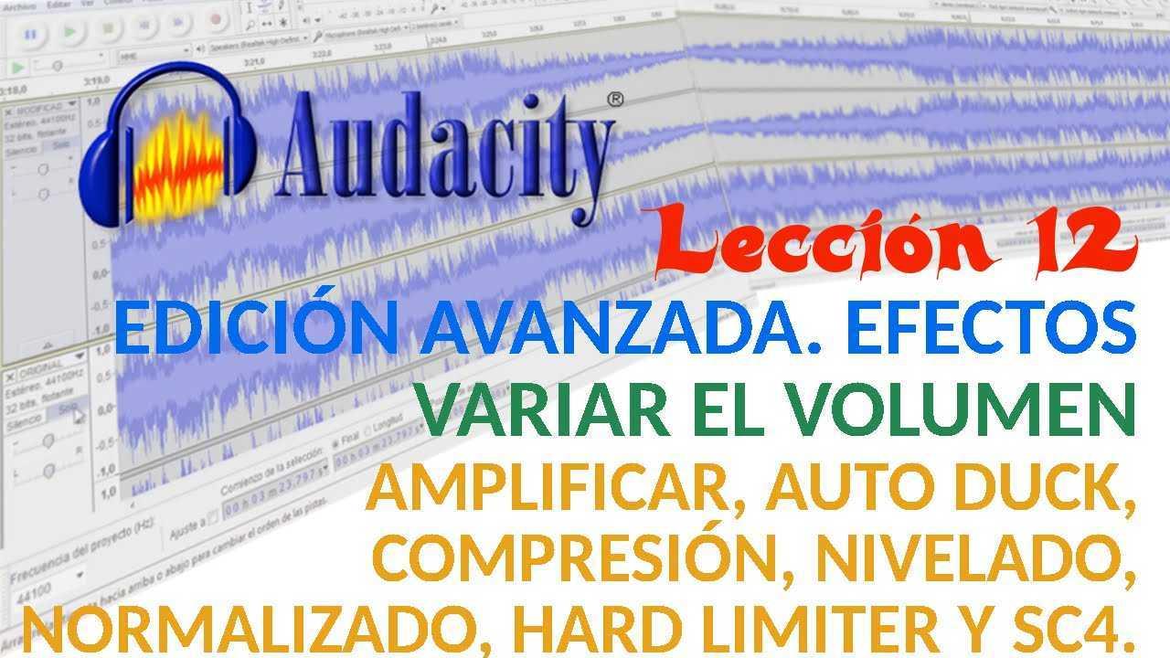 Audacity 12/22 Efectos variar volumen: Amplificar, Auto duck, Compresión, Normalizado, etc.