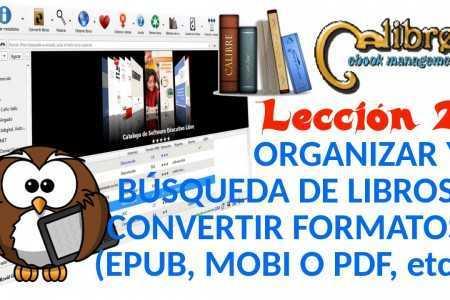 Calibre 02/05 Organizar y búsqueda de libros. Convertir formatos como EPUB, MOBI o PDF.