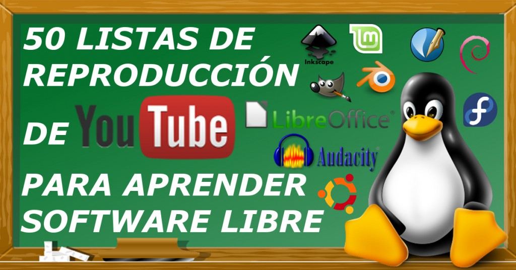 50 listas de reproducción de youtube para aprender software libre
