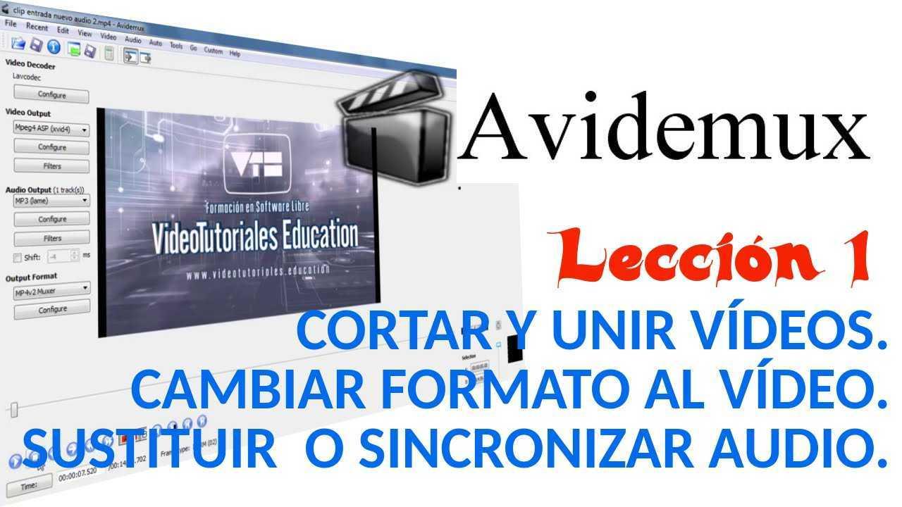 Avidemux 01/02 Cortar y unir vídeos. Cambiar formatos. Sustituir o sincronizar audio.