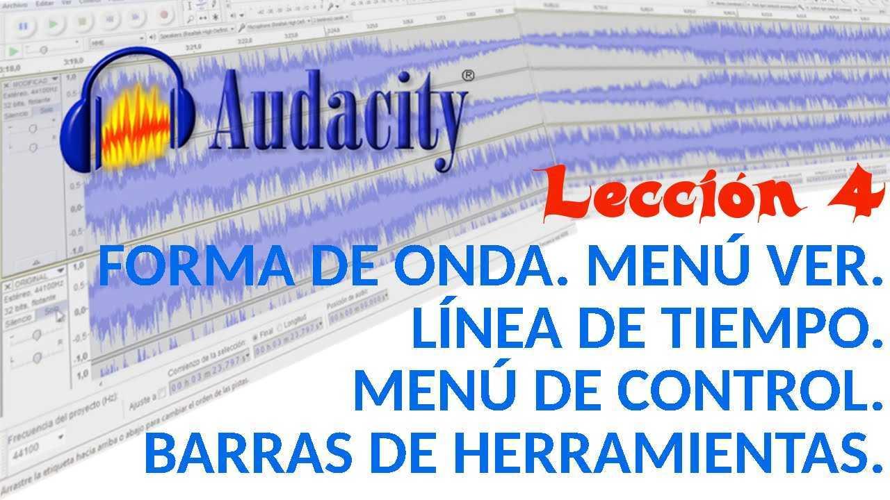Audacity 04/22 Forma de Onda. Menú Ver. Línea de tiempo. Menú Control, etc.