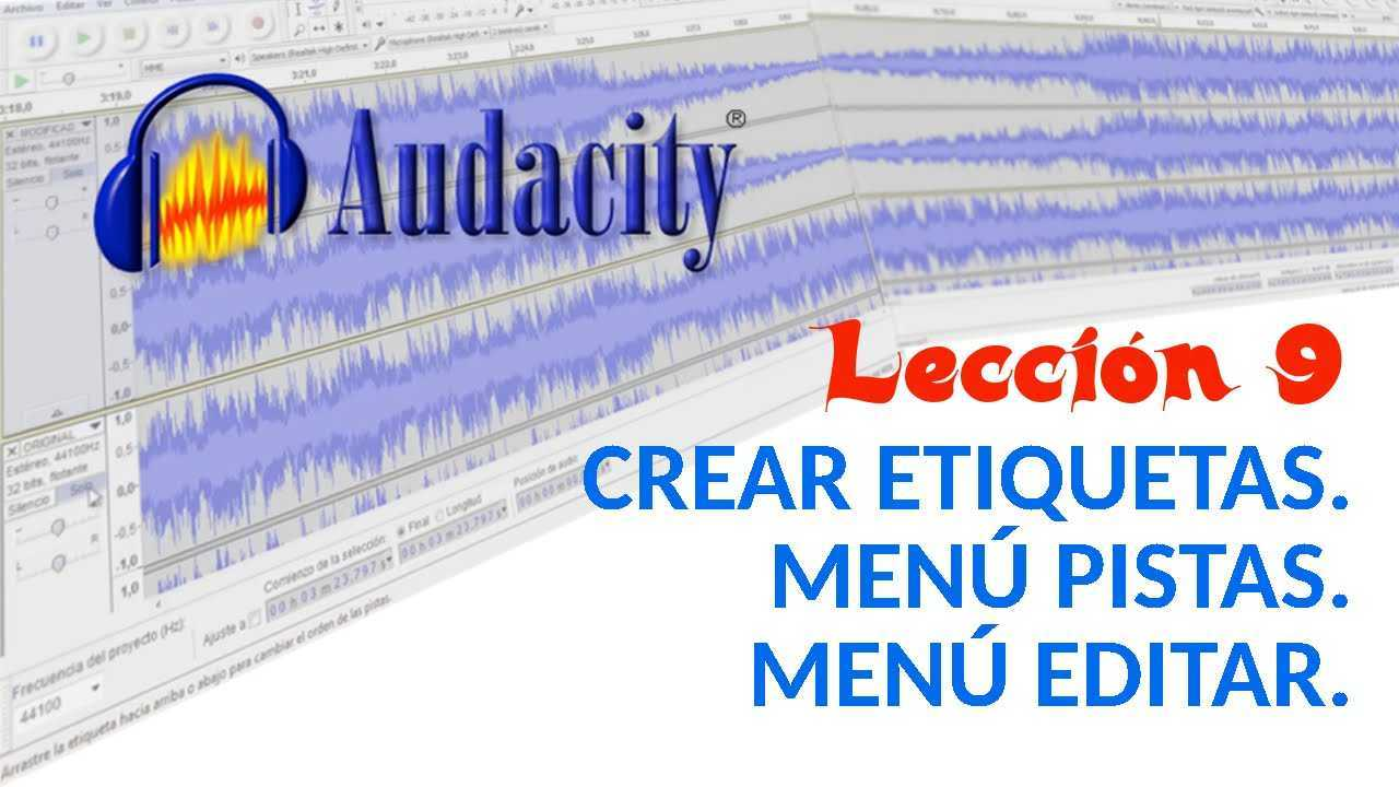 Audacity 09/22 Crear etiquetas. Menú Pistas. Menú Editar.