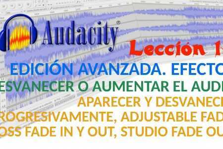 Audacity 13/22 Efectos para hacer desvanecer y aumentar el audio.