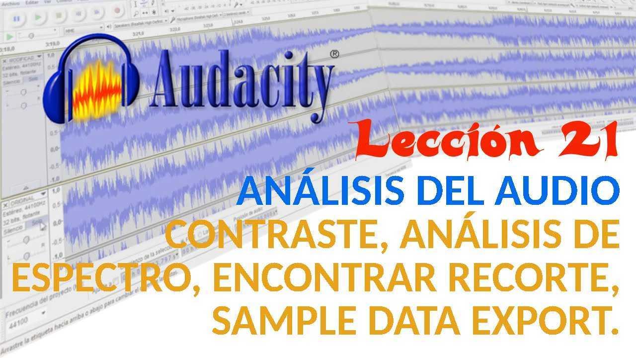 Audacity 21/22 Análisis audio: Contraste, Análisis Espectro, Encontrar Recorte y Sample Data Export.