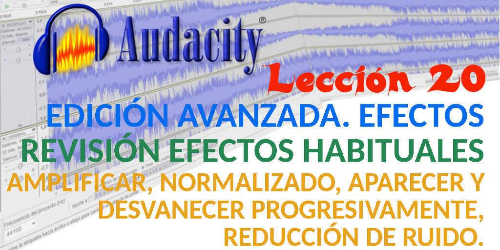 audacity 20  22 efectos frecuentes  amplificar  normalizado